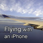 Flying with an iPhone