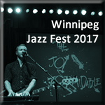 Winnipeg Jazz Fest 2017